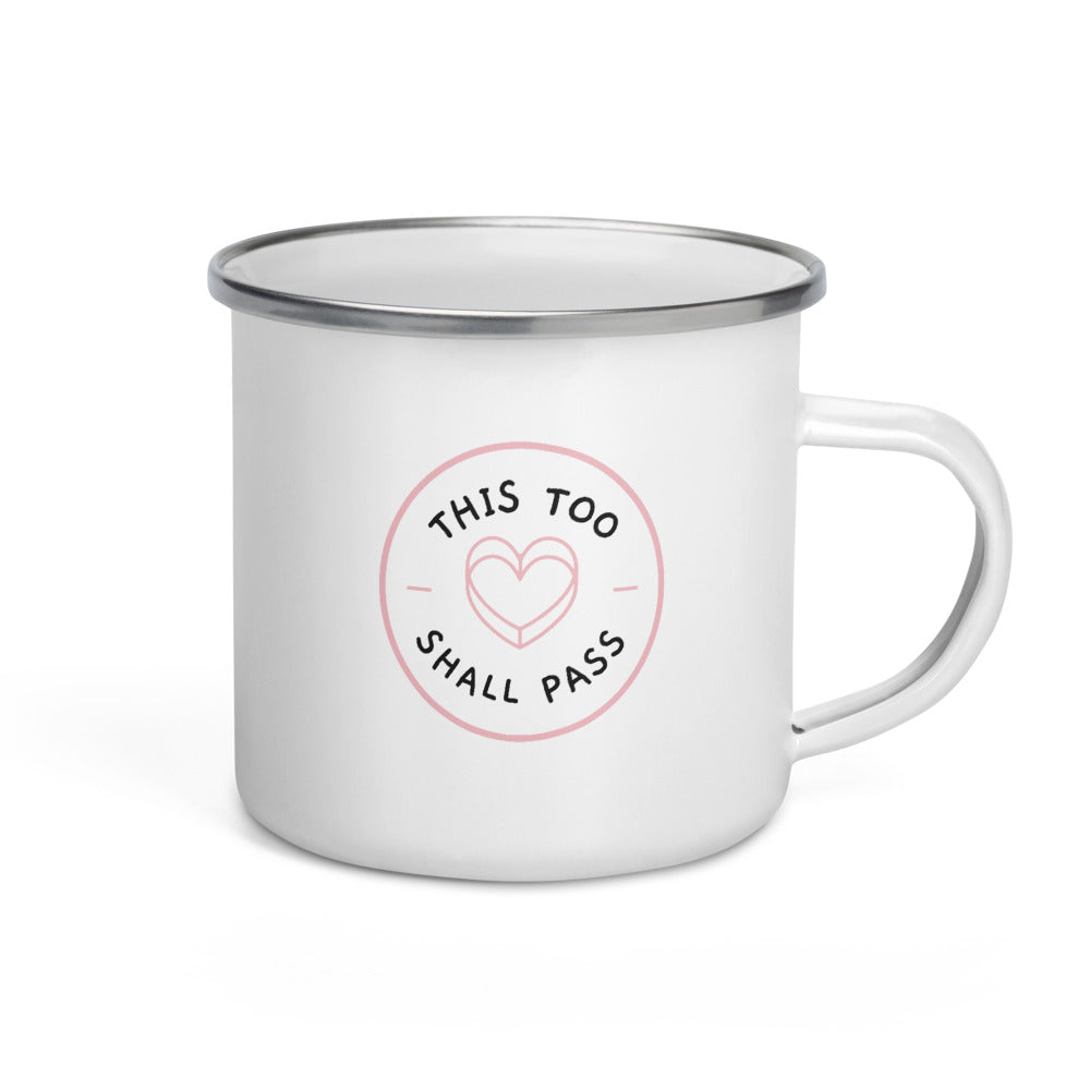 This Too Shall Pass Enamel Mug | Hope Tribe Mental Health
