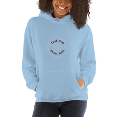 This Too Shall Pass Women's Hoodie Light Blue - Hope Tribe Mental Health