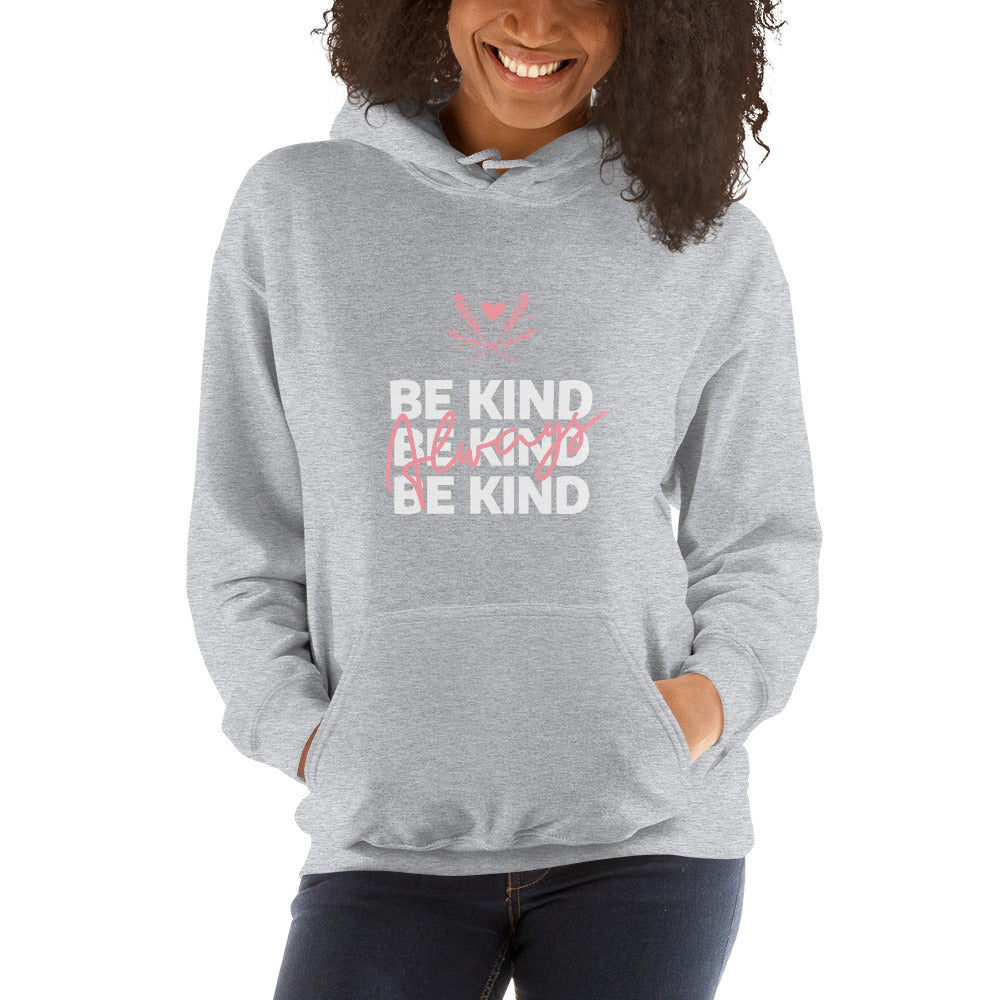 Be Kind Always Women's Hoodie Grey - Hope Tribe Mental Health