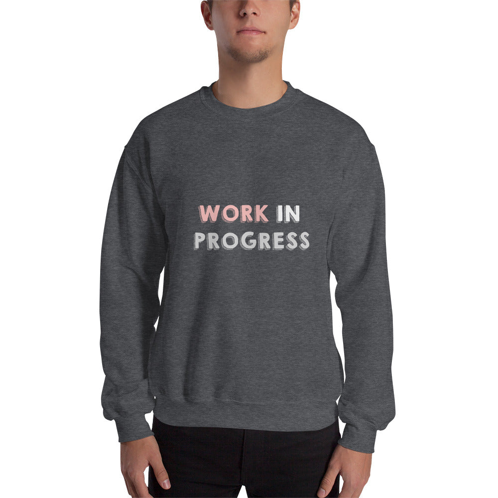 Work In Progress Sweatshirt