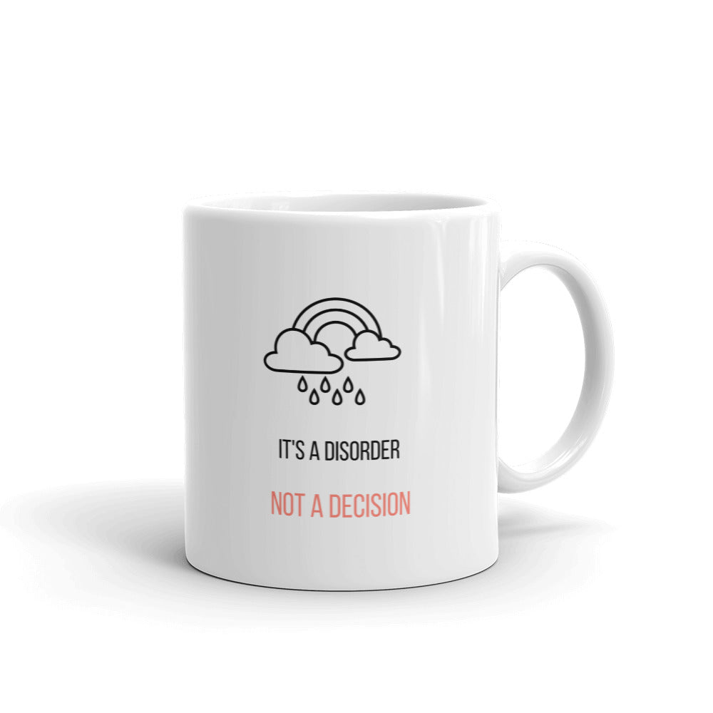 It's A Disorder, Not A Decision Coffee Mug - Mental Health Awareness Gifts