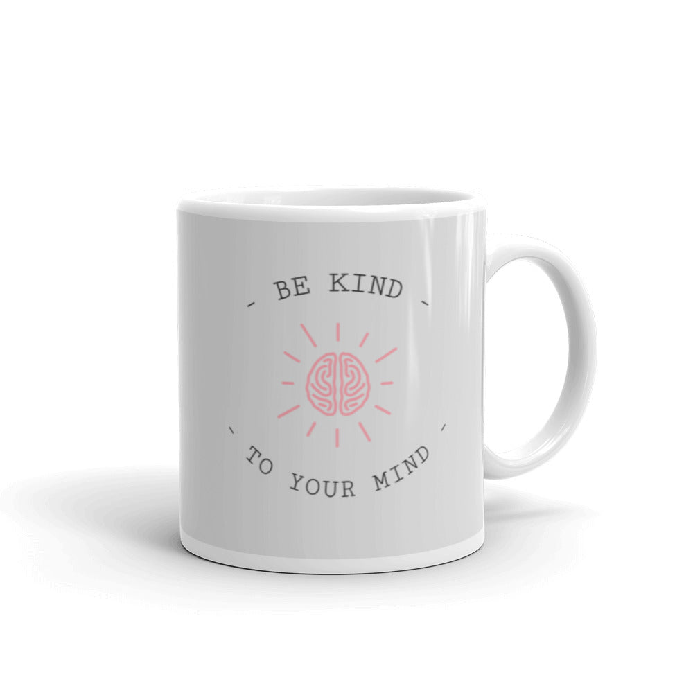 Be Kind To Your Mind Mug