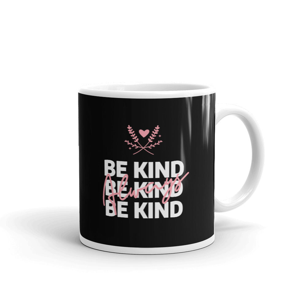 Be Kind Always Mug - Hope Tribe Mental Health