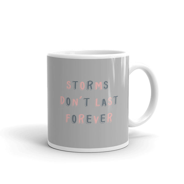 Storms Don't Last Forever Mug