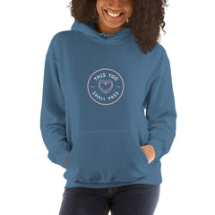 This Too Shall Pass Women's Hoodie Blue - Hope Tribe Mental Health