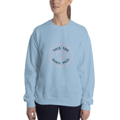 This Too Shall Pass Women's Sweatshirt Light Blue - Hope Tribe Mental Health