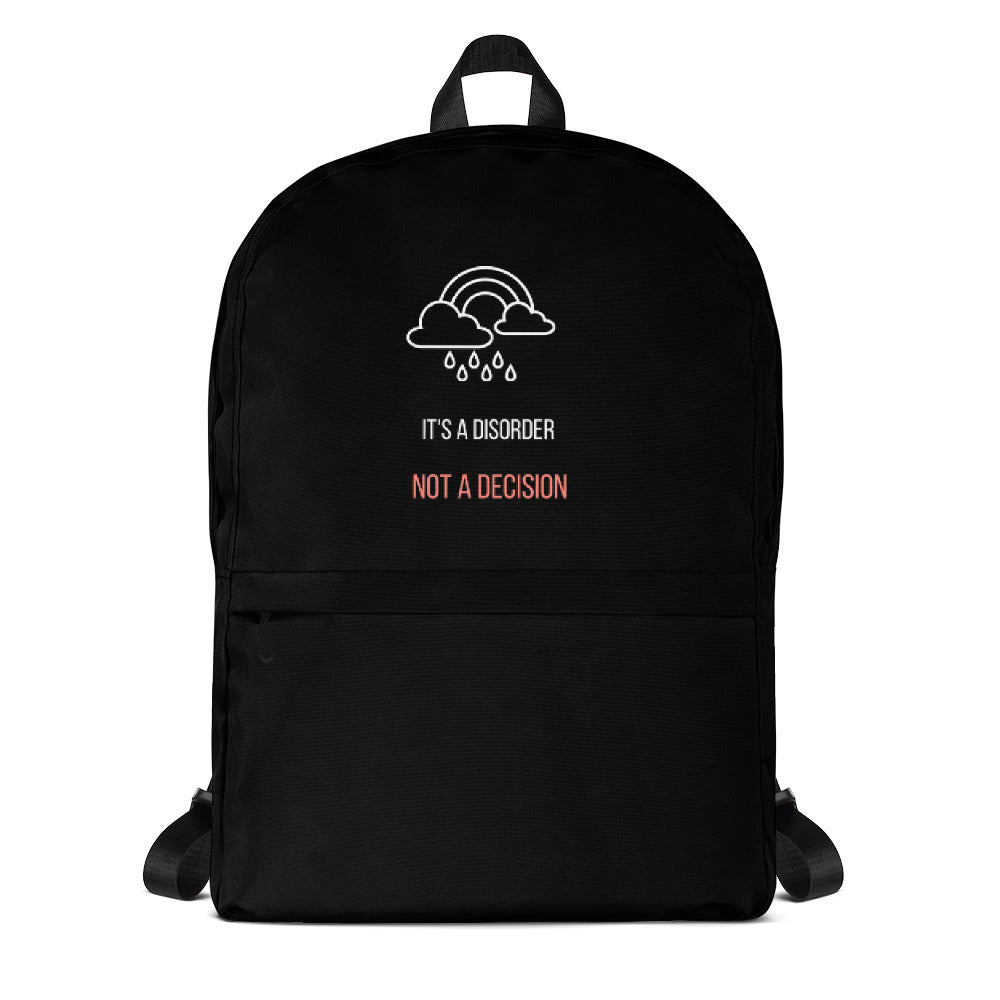 It's A Disorder, Not A Decision Backpack