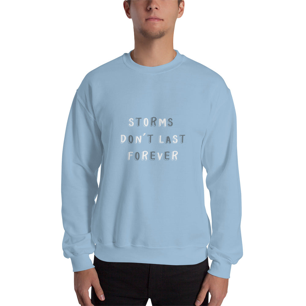 Storms Don't Last Forever Sweatshirt
