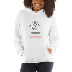 It's A Disorder, Not A Decision Women's Hoodie - Hope Tribe Mental Health