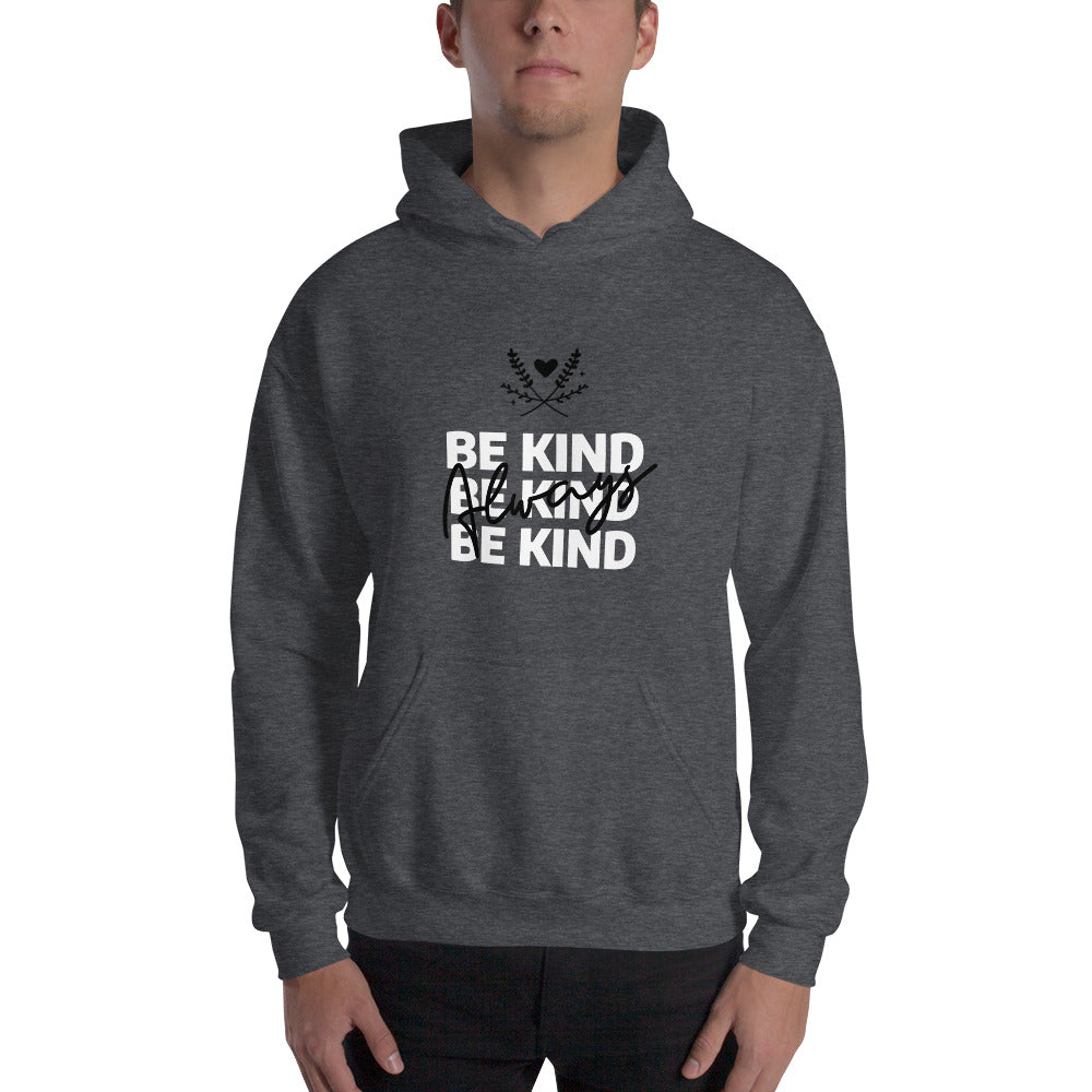 Be Kind Always Men's Hoodie Dark Grey- Hope Tribe Mental Health