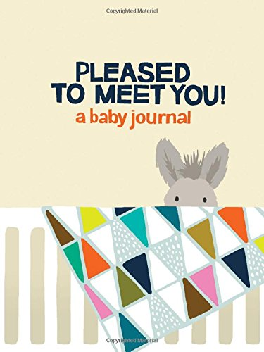 Pleased To Meet You: A Baby Journal