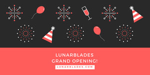 LunarBlades Grand Opening
