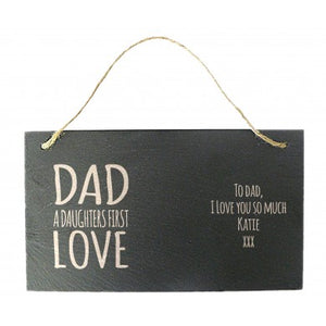 Dad A Daughter's First Love Slate Hanging Sign