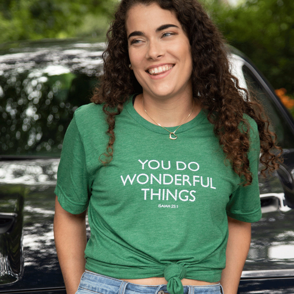 You Do Wonderful Things / Isaiah 25:1 Tee
