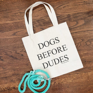 dogs before dudes tote bag