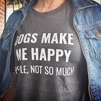 dogs make me happy shirt