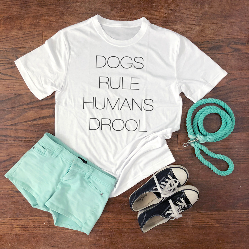 dogs rule humans drool shirt