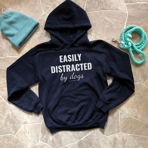 Easily Distracted by Dogs Hooded Sweatshirt