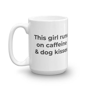run on caffeine and dog kisses mug
