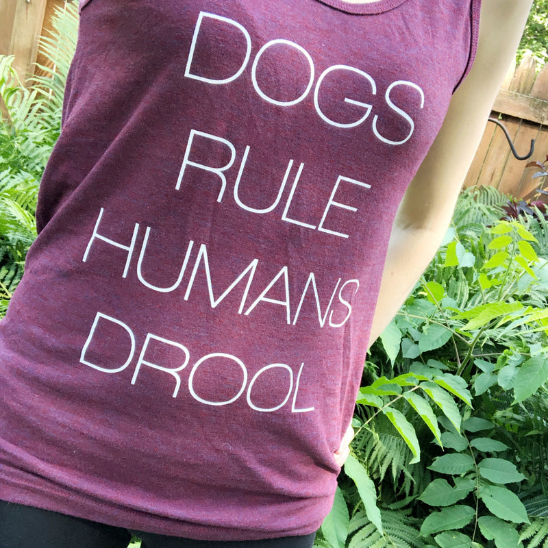 dogs rule humans drool tank top