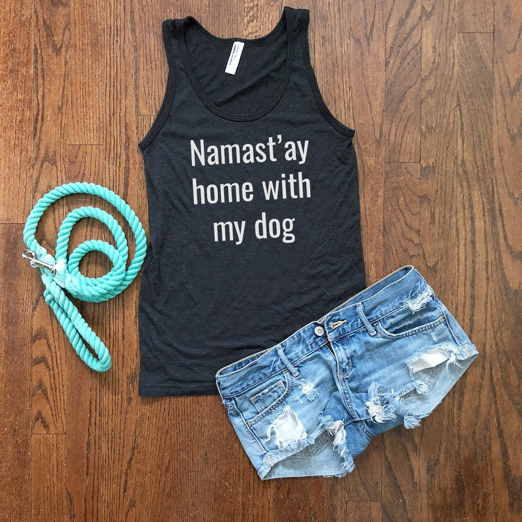 Namast'ay Home With My Dog Tank Top