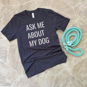 ask me about my dog short sleeve