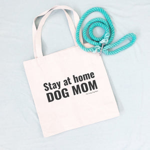 stay at home dog mom canvas bag