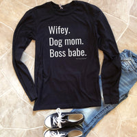Wifey Dog Mom Boss Babe Long Sleeve