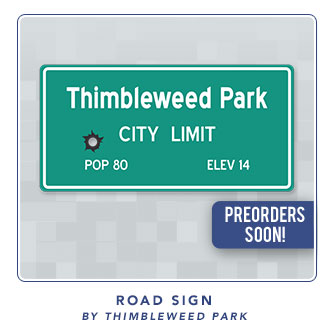 Thimbleweed Park Road Sign