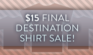 $15 Final Destination Shirt Sale