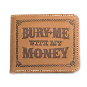 Bury Me With My Money! Wallet