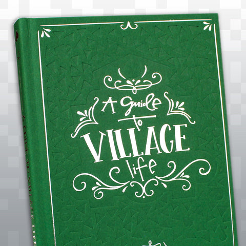 A Guide to Village Life
