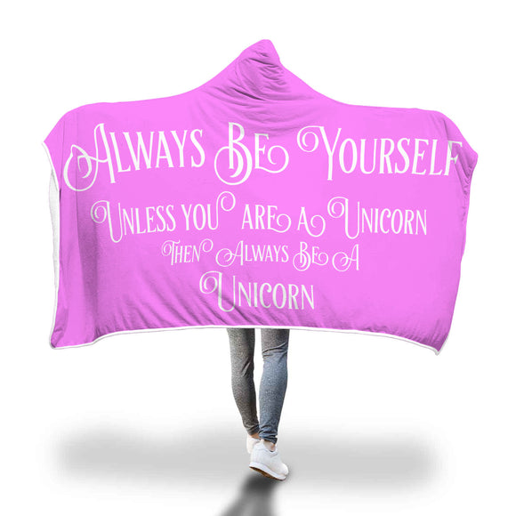 My Shimmering Unicorn Always be Yourself Unless You Are A Unicorn Hooded Blanket