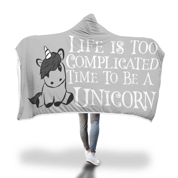 My Shimmering Unicorn Life Is Too Complicated Time To Be A Unicorn Hooded Blanket