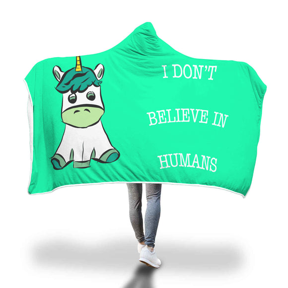 My Shimmering Unicorn I Don't Belive In Humans Hooded Blanket