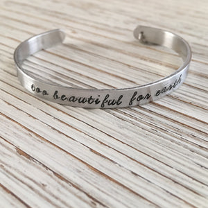 Too Beautiful For Earth Hand Stamped Cuff
