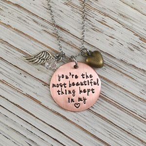 You're the Most Beautiful Thing Kept in my Heart Hand Stamped Necklace