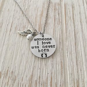 Someone I love Was Never Born Hand Stamped Memorial Necklace - SoulCysterCreations