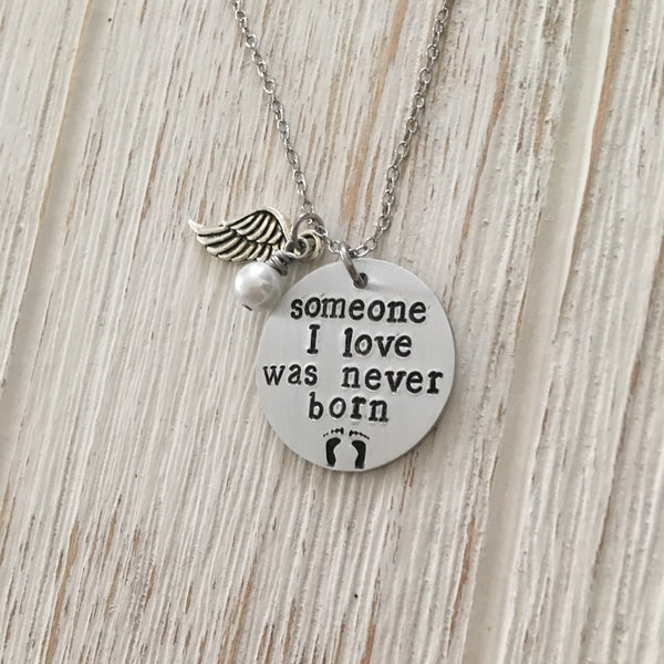 Someone I love Was Never Born Hand Stamped Memorial Necklace