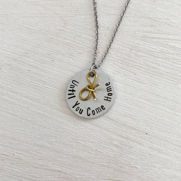 Until You Come Home Necklace - SoulCysterCreations