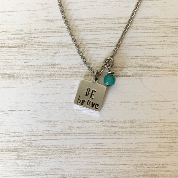 BE Brave Necklace - SoulCysterCreations