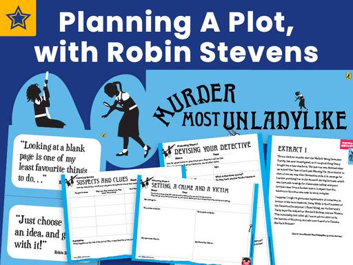 Author in Your Classroom: Planning a plot, with Robin Stevens (series one, episode one)