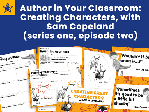 Author in Your Classroom: Creating Characters, with Sam Copeland (series one, episode two)
