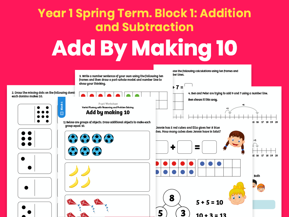 Y1 Spring Term – Block 1: Add by making 10 maths worksheets