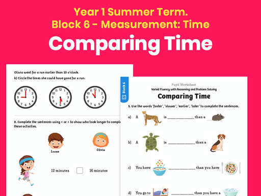 Y1 Summer Term – Block 6: Comparing time maths worksheets