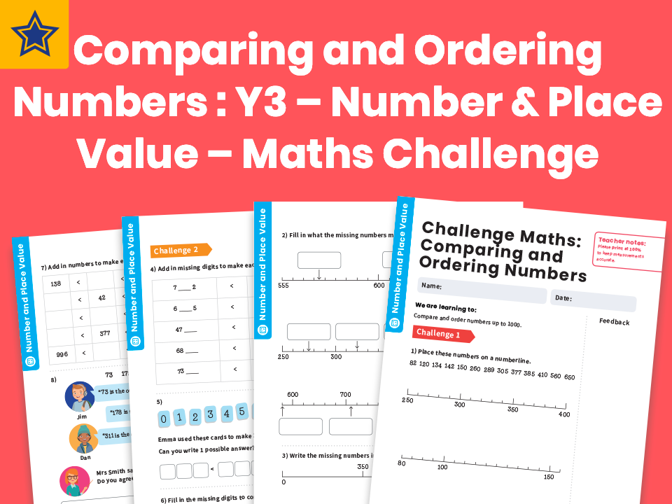 Comparing and Ordering Numbers : Y3 – Number and Place Value – Maths Challenge