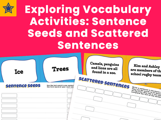 Exploring Vocabulary Activities: Sentence Seeds and Scattered Sentences