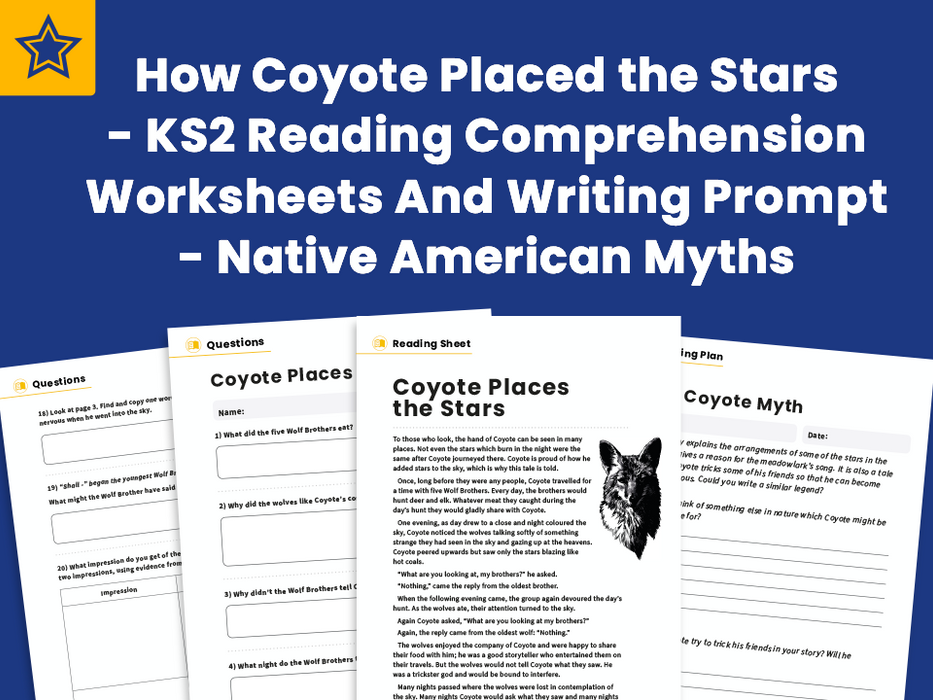 How Coyote Placed the Stars - KS2 Reading Comprehension Worksheets And Writing Prompt - Native American Myths