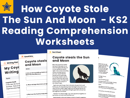 How Coyote Stole The Sun and Moon  - KS2 Reading Comprehension Worksheets And Writing Prompt - Native American Myths