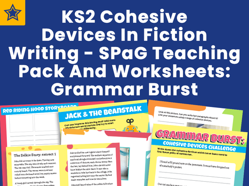 KS2 Cohesive Devices In Fiction Writing - SPaG Teaching Pack And Worksheets: Grammar Burst